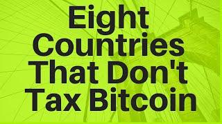 8 Countries That Don't Tax Bitcoin Gains