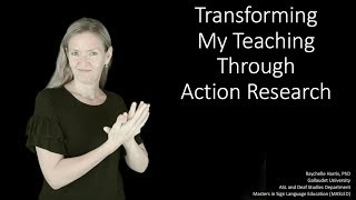 Transforming My Teaching Through Action Research by Raychelle Harris, PhD
