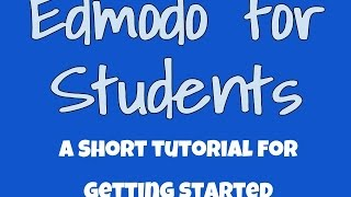 Edmodo for Students - A Tutorial for First-Time Users