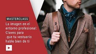 MASTERCLASS | La imagen en el entorno profesional
