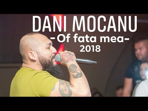 Dani Mocanu – Of fata mea Video