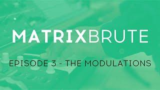 MatrixBrute Introduction Tutorial: Episode 3 – The Modulations