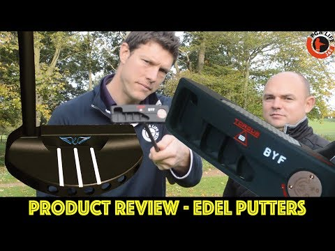THE BEST PUTTERS IN THE WORLD – EDEL PUTTER REVIEW