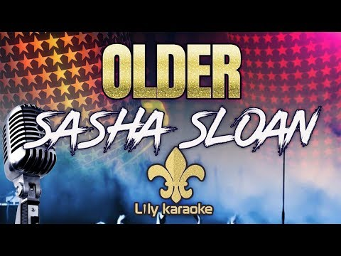Sasha Sloan - Older (Karaoke Version)
