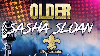 Sasha Sloan   Older (Karaoke Version)