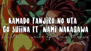 Kimetsu no Yaiba Insert Song - Kamado Tanjirou no Uta by Go Shiina ft. Nami Nakagawa - Full ver.