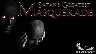 Satan's Greatest Masquerade