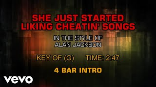 Alan Jackson - She Just Started Liking Cheatin' Songs (Karaoke)