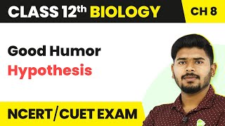 Good Humor Hypothesis - Human Health And Disease | Class 12 Biology