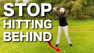 TOP 3 TIPS - STOP HITTING BEHIND THE GOLF BALL
