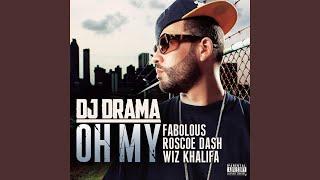 Oh My (feat. Fabolous, Roscoe Dash & Wiz Khalifa)