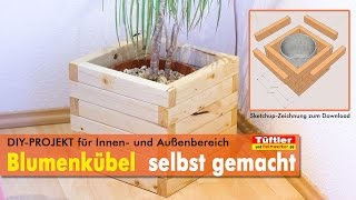 DIY: Blumenkübel bzw. Pflanzkübel schnell gebaut