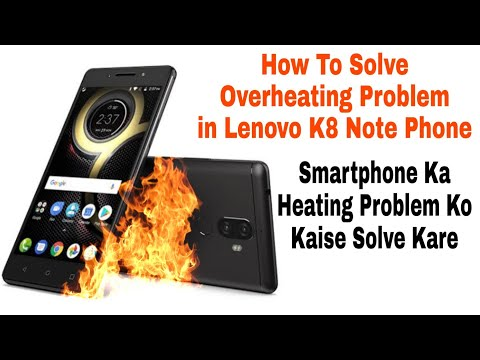 Download How To Solve Heating Problem In Lenovo K8 Note