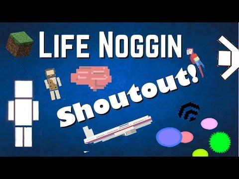 Life Noggin SHOUTOUT