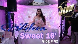 Dj Gig Log / Aileen Gutierrez Sweet 16' / Pacoima Ca. / Septiembre 15, 2018 / Vlog # 42