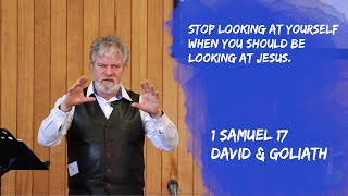 Stop looking at yourself when you should be looking at… 2 Corinthians 4:7-18, 1 Samuel 17:38-58