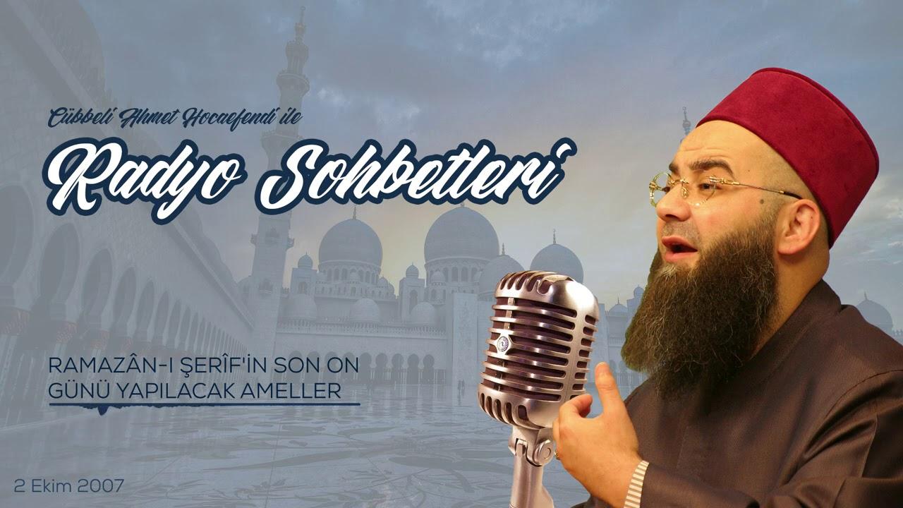 Ramazân-ı Şerîf'in Son On Günü Yapılacak Ameller (Radyo Sohbetleri) 2 Ekim 2007