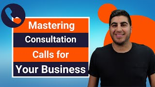 Mastering Consultation Calls for Your Business