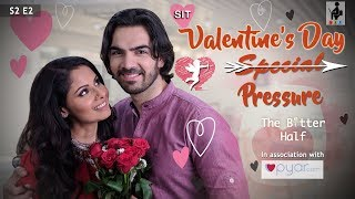 SIT | The Better Half | VALENTINE'S DAY PRESSURE | S2 E2