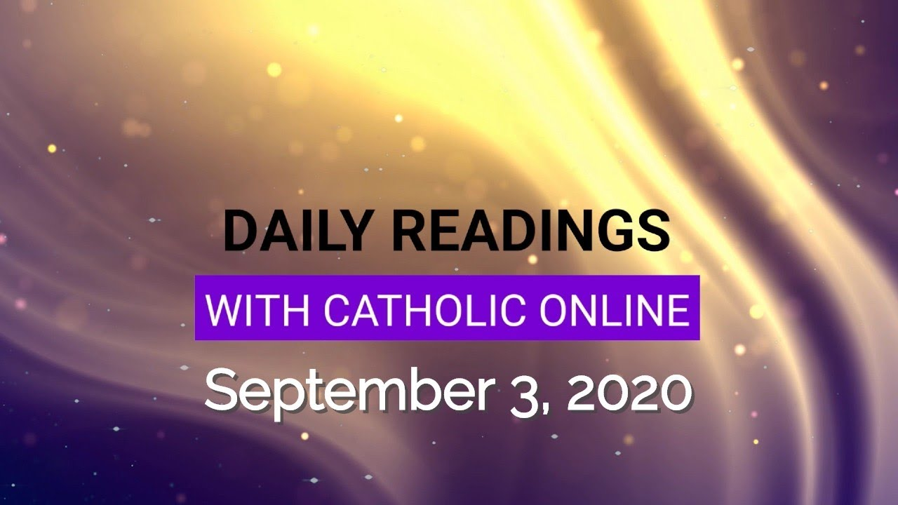 Catholic Daily Mass Reading Thursday 3 September 2020