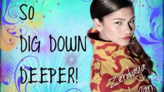 Dig Down Deeper Zendaya Lyrics
