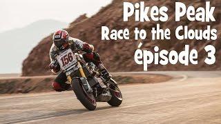 PIKES PEAK AUSSI DANGEREUX QUE LE TOURIST TROPHY ► épisode 3 - by lolo cochet moto