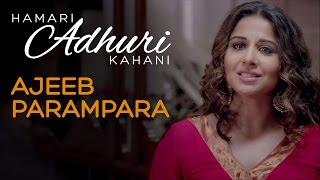Ajeeb Parampara - Dialogue Promo 1 - Hamari Adhuri Kahani