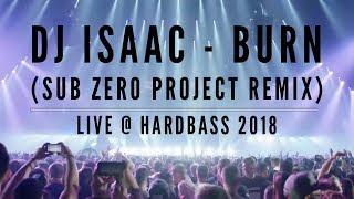 DJ Isaac - Burn (Sub Zero Project Remix) | Live at Hardbass 2018