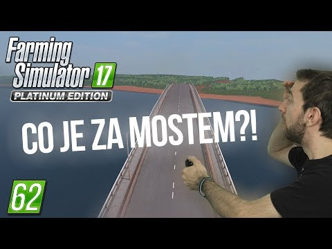 CO JE ZA MOSTEM? | Farming Simulator 17 #62