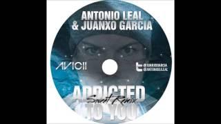 Avicii - Addicted To You (Antonio Leal & Juanxo García Sweet Remix)