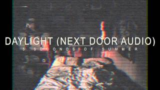 Daylight - 5 Seconds of Summer (Next Door Audio)