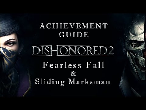 Dishonored 2: Fearless Fall & Sliding Marksman Achivement Guide