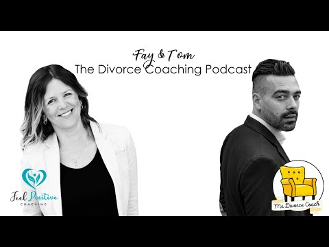 The Divorce Coaching Podcast - With Tom & Fay