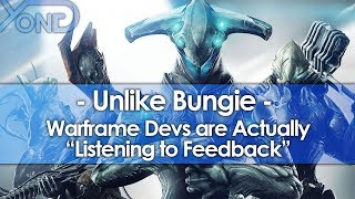 "Unlike Bungie, Warframe Devs are Actually ""Listening to Feedback"" & Taking Action"