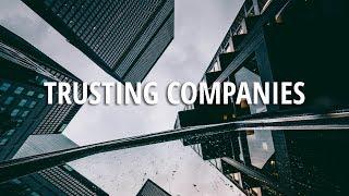 Trusting Companies