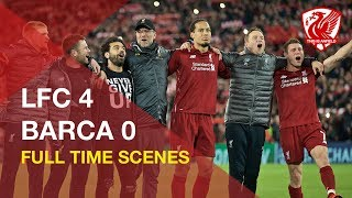 Liverpool 4 0 Barcelona | Incredible FT Scenes And You'll Never Walk Alone