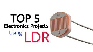 top-5-electronics-projects-using-ldr-ldr-circuit-projects-light-dependent-resistor