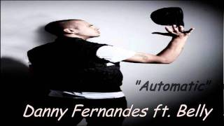 Danny Fernandes ft. Belly - Automatic (Full) (Hot RnB Music 2010)