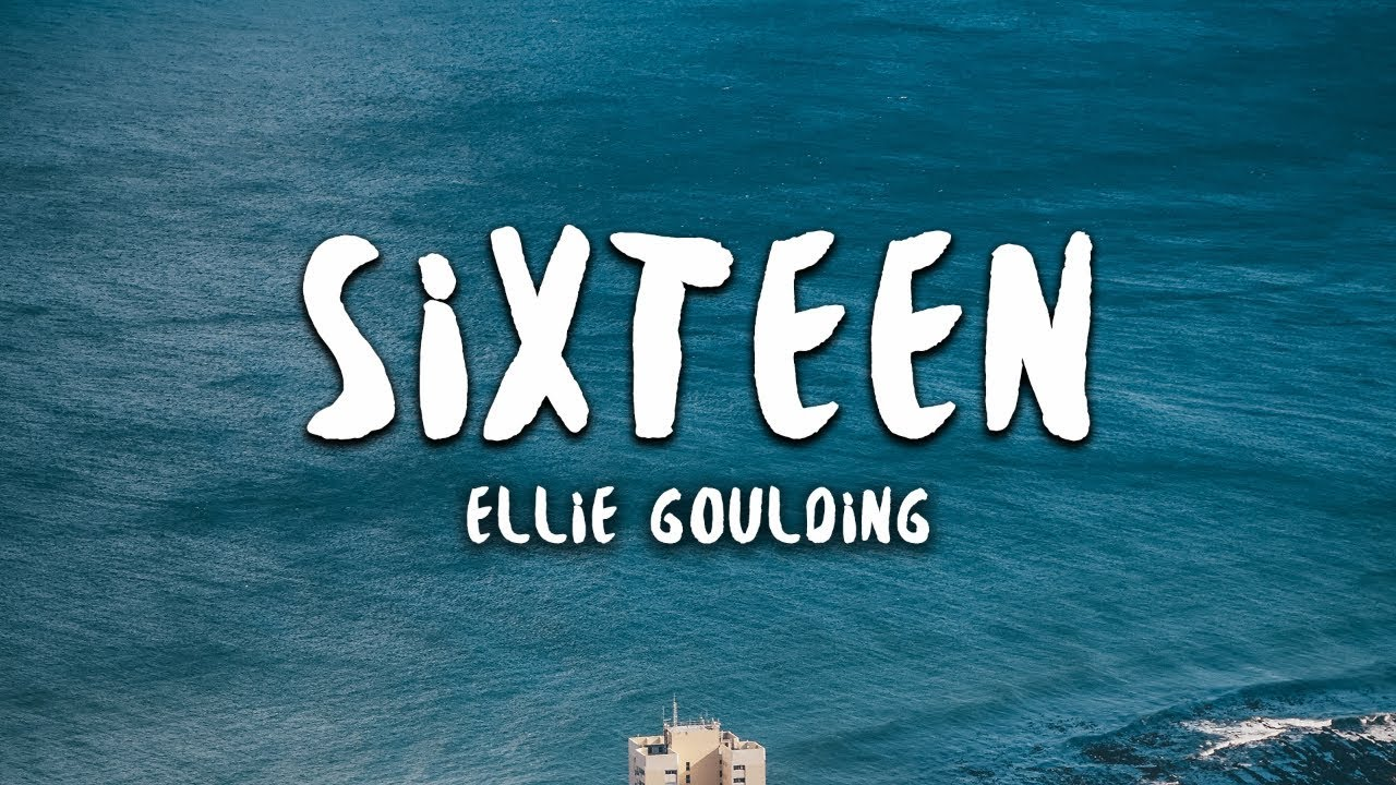 Ellie Goulding Sixteen MP3 Free Download