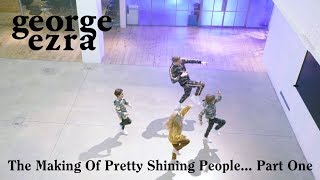 George Ezra   The Making Of Pretty Shining People (Part One)