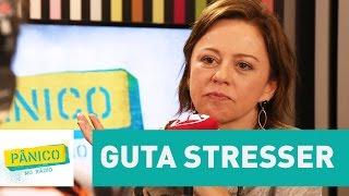 Guta Stresser - Pânico - 18/04/17