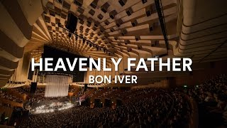 "Bon Iver - ""Heavenly Father"" (Acapella) 