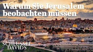 Warum Sie Jerusalem beobachten müssen