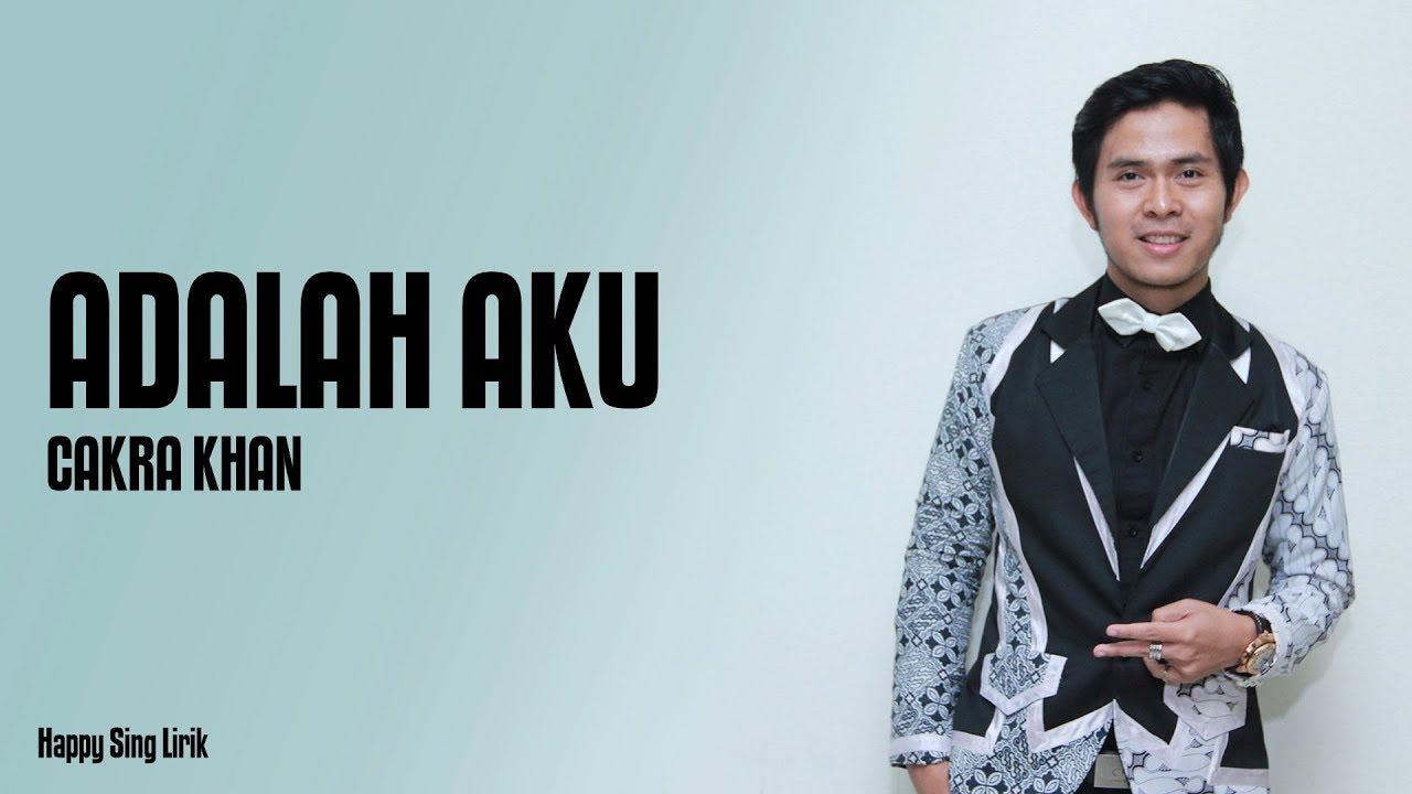 Download Lagu Cakra Khan Adalah Aku