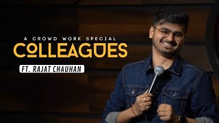 Colleagues (Crowd Work Special) | Stand Up Comedy By Rajat Chauhan (16th Video)