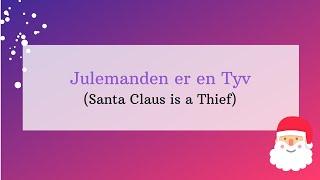 A Taste of Danish Conversation - Julemanden er en Tyv (Santa Claus is a Thief)