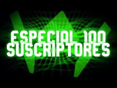 ESPECIAL 100 SUSCRIPTORES | SALUDO A TODOS MIS SUBS | WITSUS