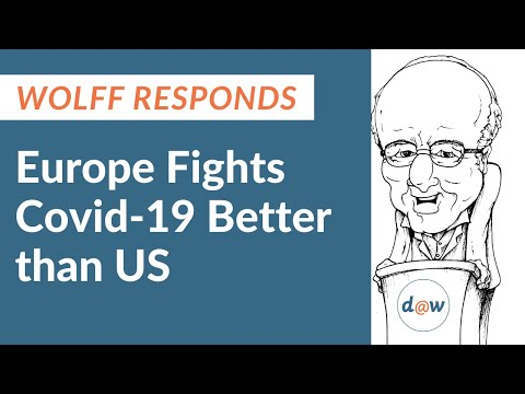 Wolff Responds: Europe Fights Covid 19 Better than US