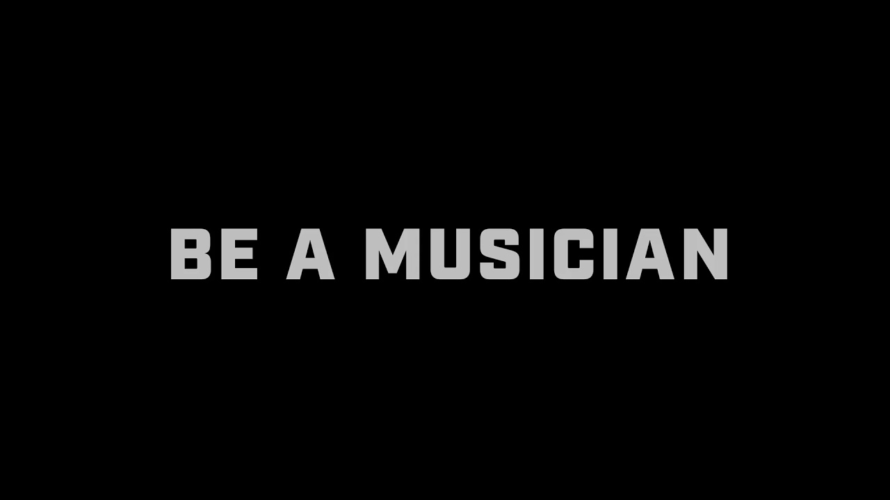 Be A Musician