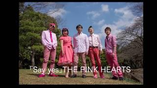 「Say yes」THE PINK HEARTS | Kholo.pk